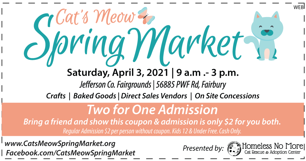 Show this coupon at the admission table for Cat's Meow Spring Market, Saturday April 3 at the Jefferson County Fairgrounds in Fairbury, NE.